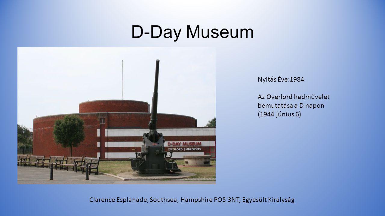 D-Day Museum Nyitás Éve:1984 Az Overlord hadművelet