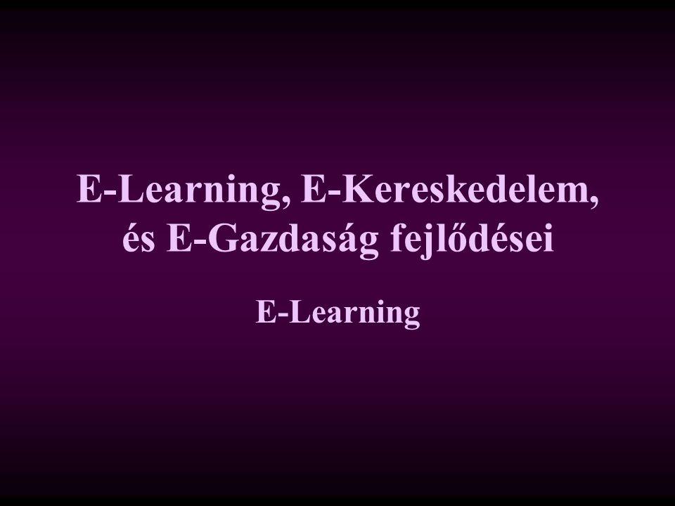 E-Learning, E-Kereskedelem, és E-Gazdaság fejlődései