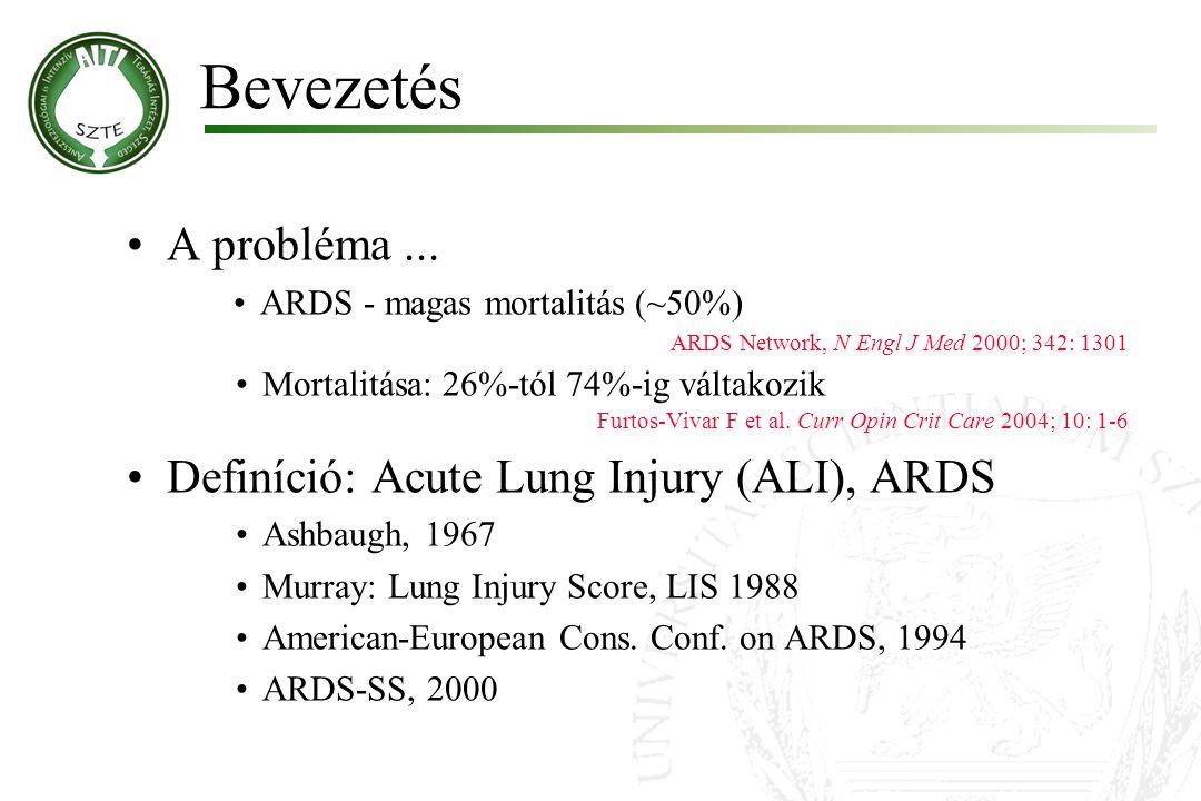 Bevezetés A probléma ... Definíció: Acute Lung Injury (ALI), ARDS