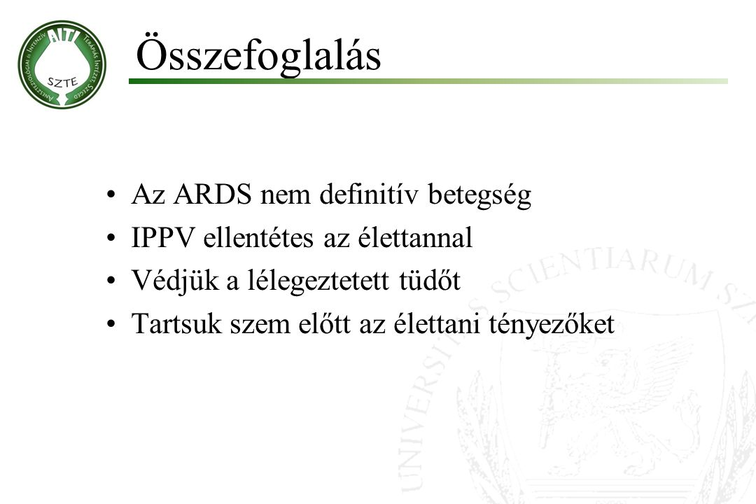 Összefoglalás Az ARDS nem definitív betegség