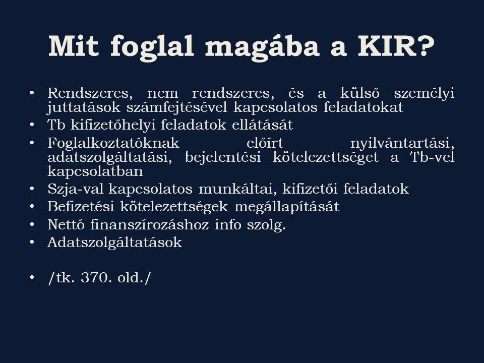 Mit foglal magába a KIR Rendszeres, nem rendszeres, és a külső személyi juttatások számfejtésével kapcsolatos feladatokat.