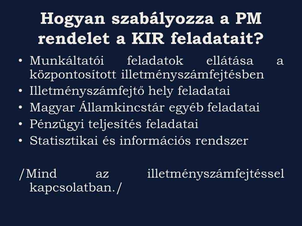 Hogyan szabályozza a PM rendelet a KIR feladatait