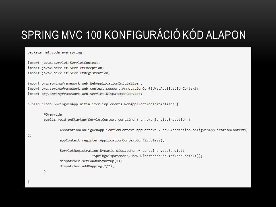 Spring MVC 100 konfiguráció Kód alapon