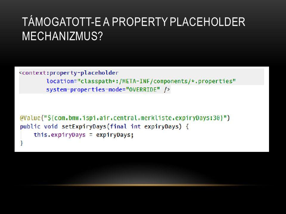 Támogatott-e a property placeholder mechanizmus