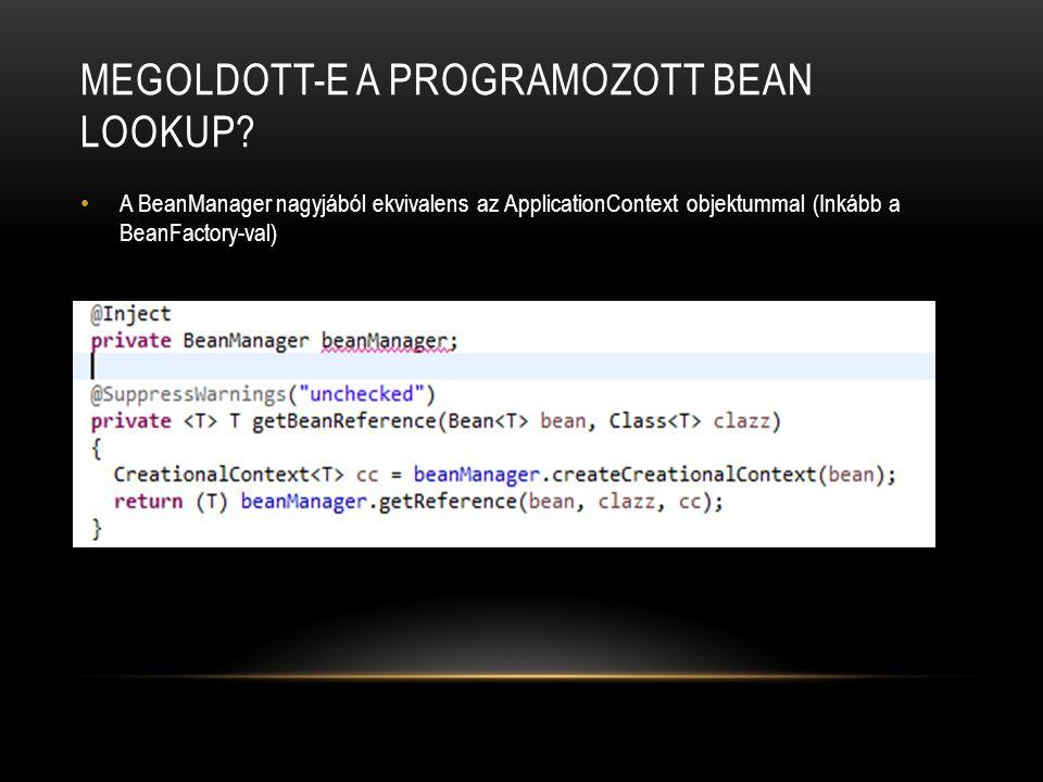 Megoldott-e a programozott bean lookup