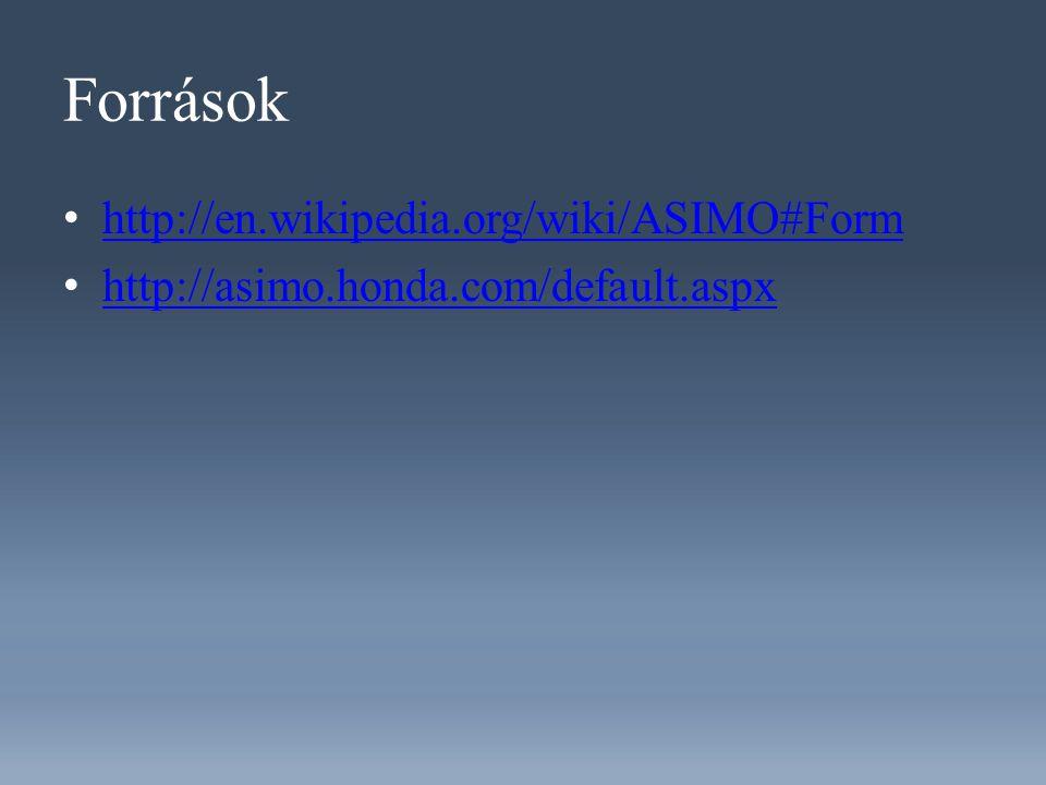 Források http://en.wikipedia.org/wiki/ASIMO#Form