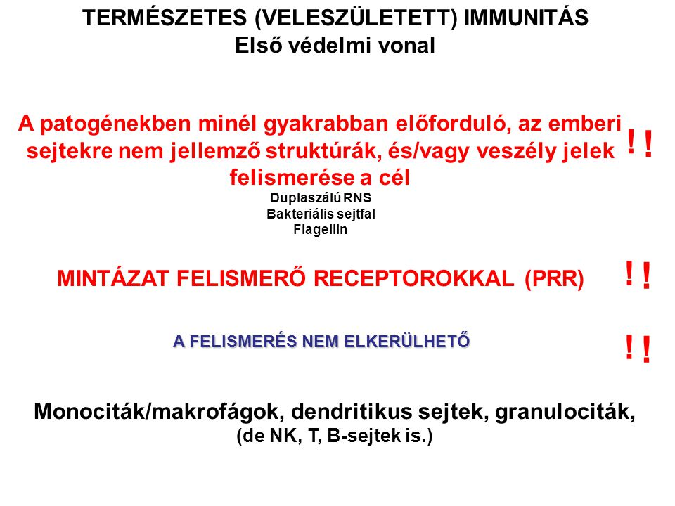 ! ! ! ! ! ! TERMÉSZETES (VELESZÜLETETT) IMMUNITÁS Első védelmi vonal