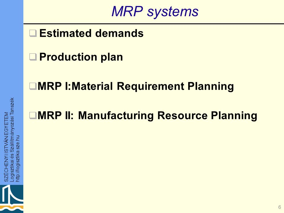 MRP systems Estimated demands Production plan