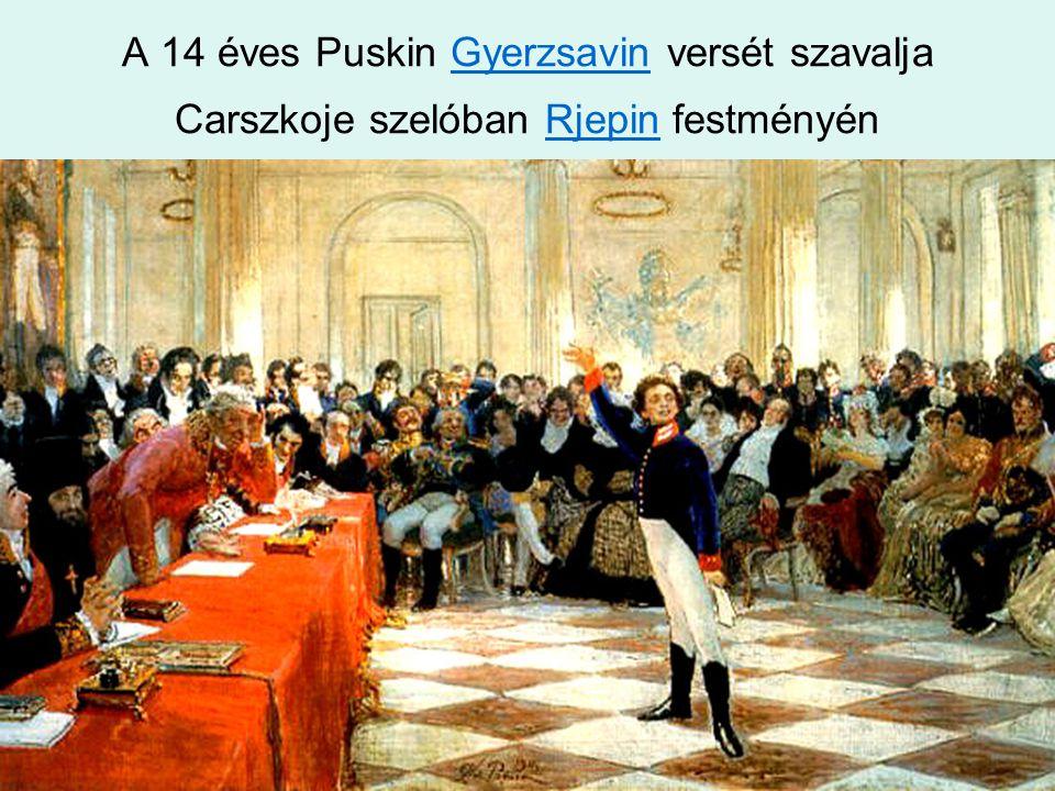 A 14 éves Puskin Gyerzsavin versét szavalja Carszkoje szelóban Rjepin festményén