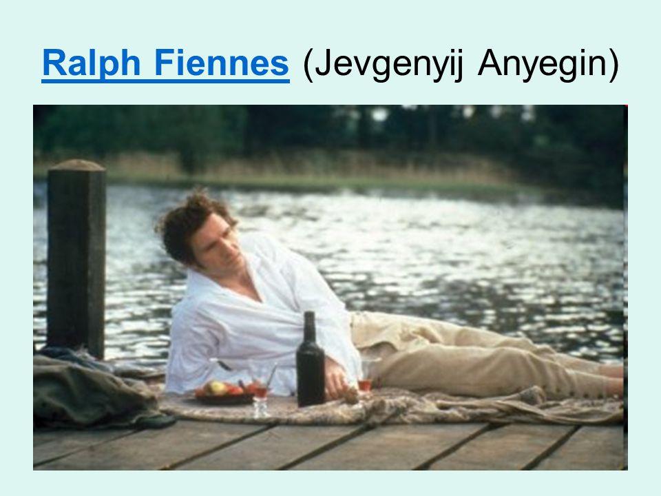 Ralph Fiennes (Jevgenyij Anyegin)