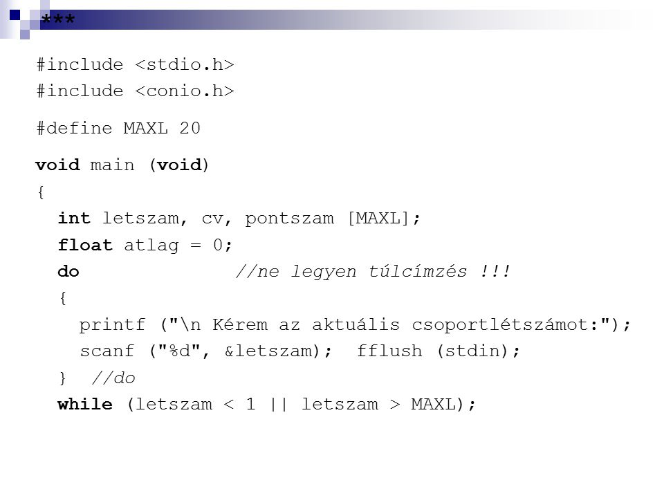 *** #include <stdio.h> #include <conio.h> #define MAXL 20