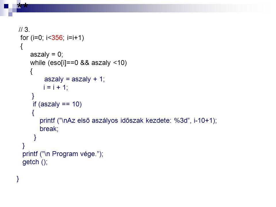 ** // 3. for (i=0; i<356; i=i+1) { aszaly = 0;