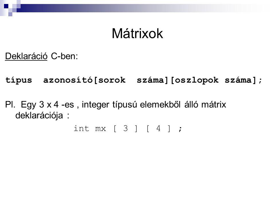 Mátrixok Deklaráció C-ben: