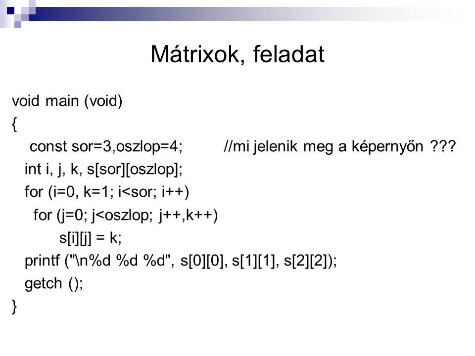 Mátrixok, feladat void main (void) {