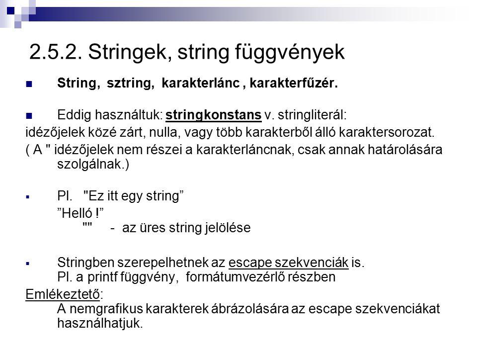 2.5.2. Stringek, string függvények