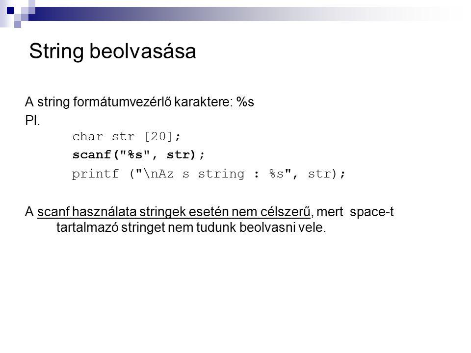 String beolvasása A string formátumvezérlő karaktere: %s