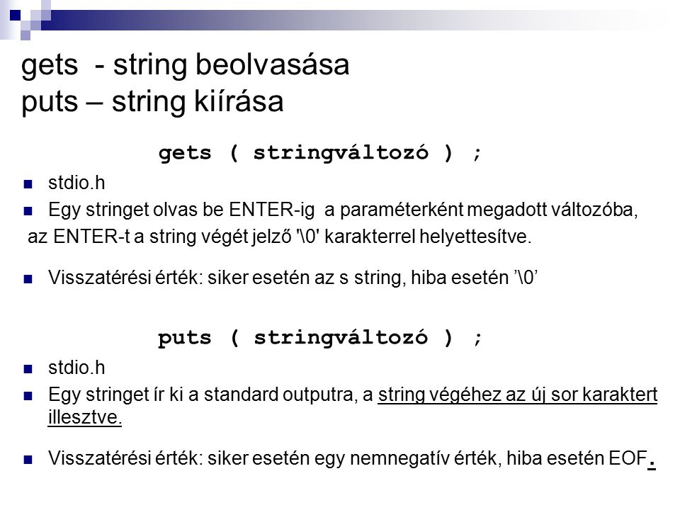 gets - string beolvasása puts – string kiírása