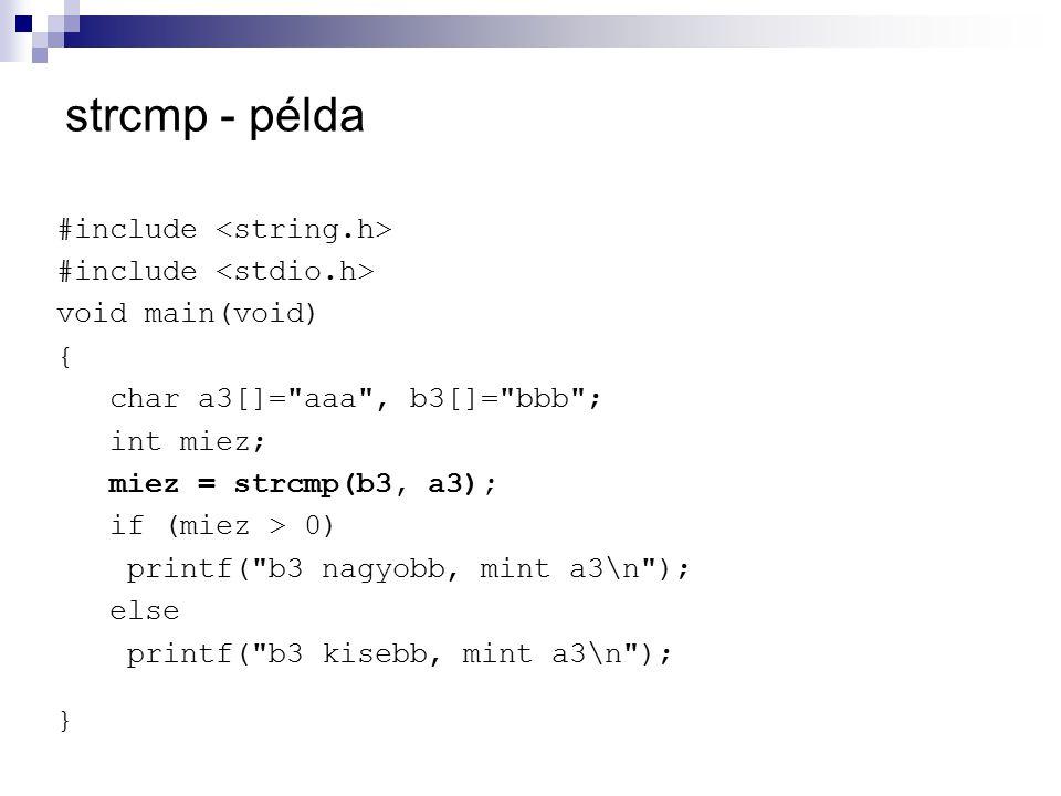 strcmp - példa #include <string.h> #include <stdio.h>