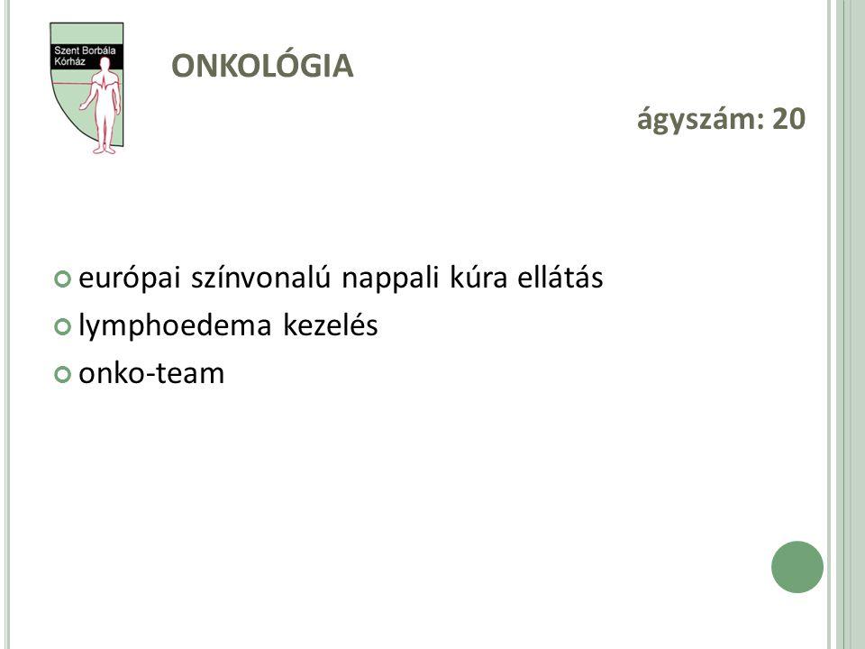 Onkológia ágyszám: 20 európai színvonalú nappali kúra ellátás