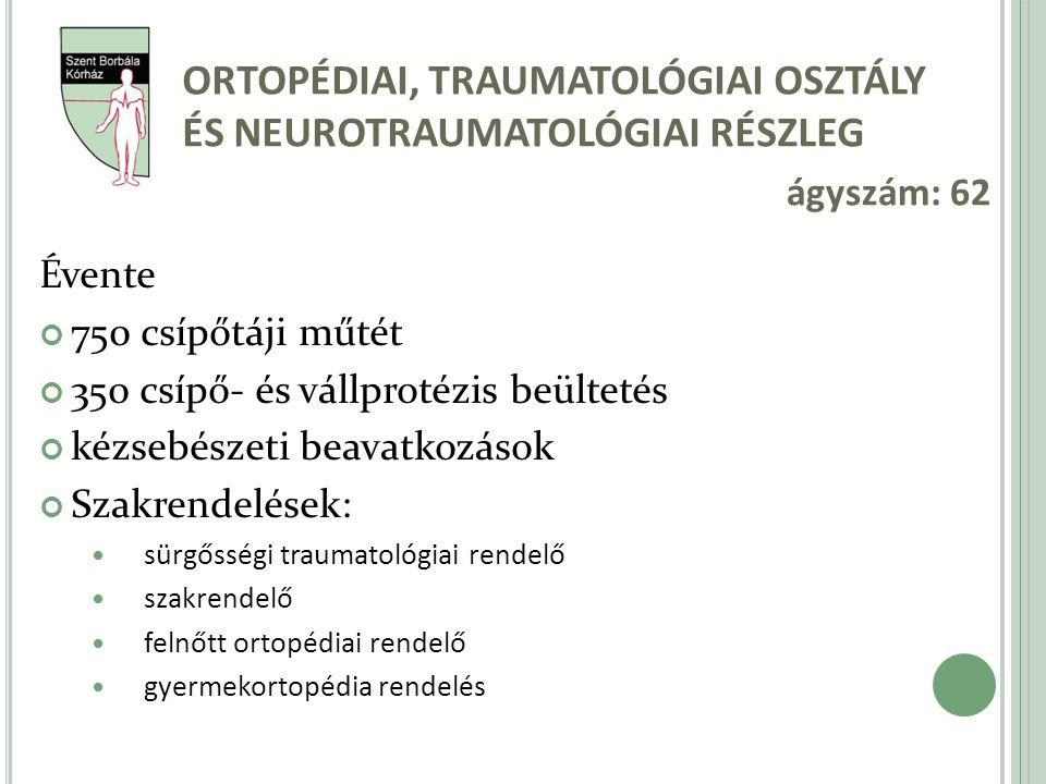 Ortopédiai, traumatológiai osztály és neurotraumatológiai részleg