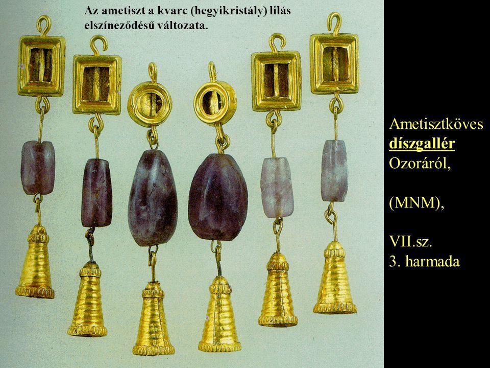 Ametisztköves díszgallér Ozoráról, (MNM), VII.sz. 3. harmada
