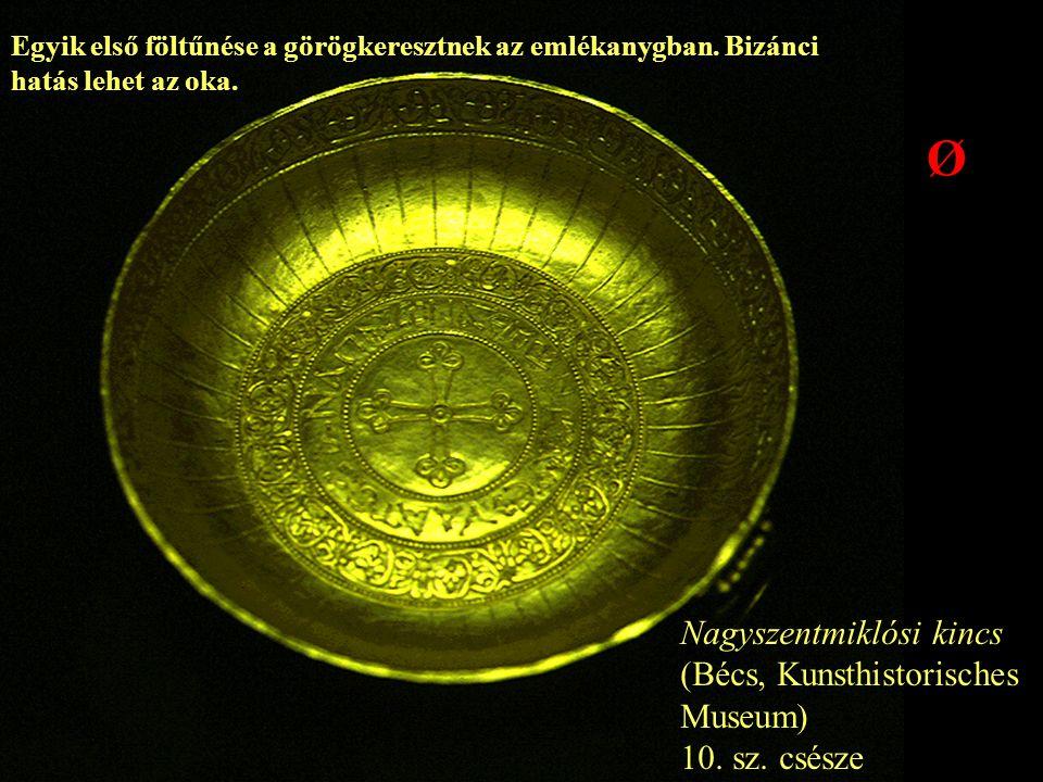 Ø Nagyszentmiklósi kincs (Bécs, Kunsthistorisches Museum)