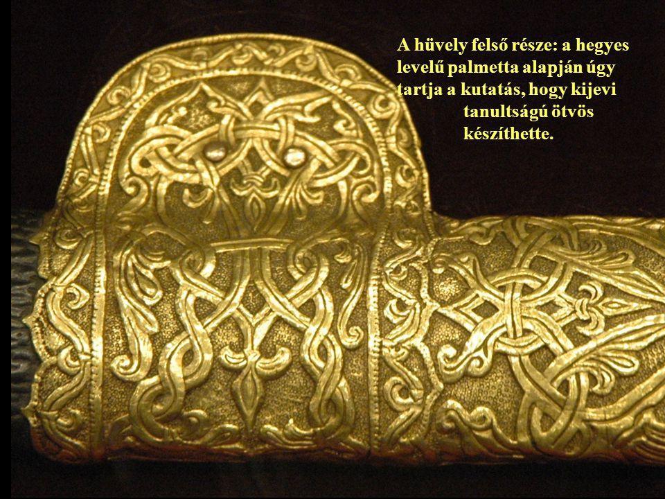A hüvely felső része: a hegyes levelű palmetta alapján úgy tartja a kutatás, hogy kijevi tanultságú ötvös készíthette.