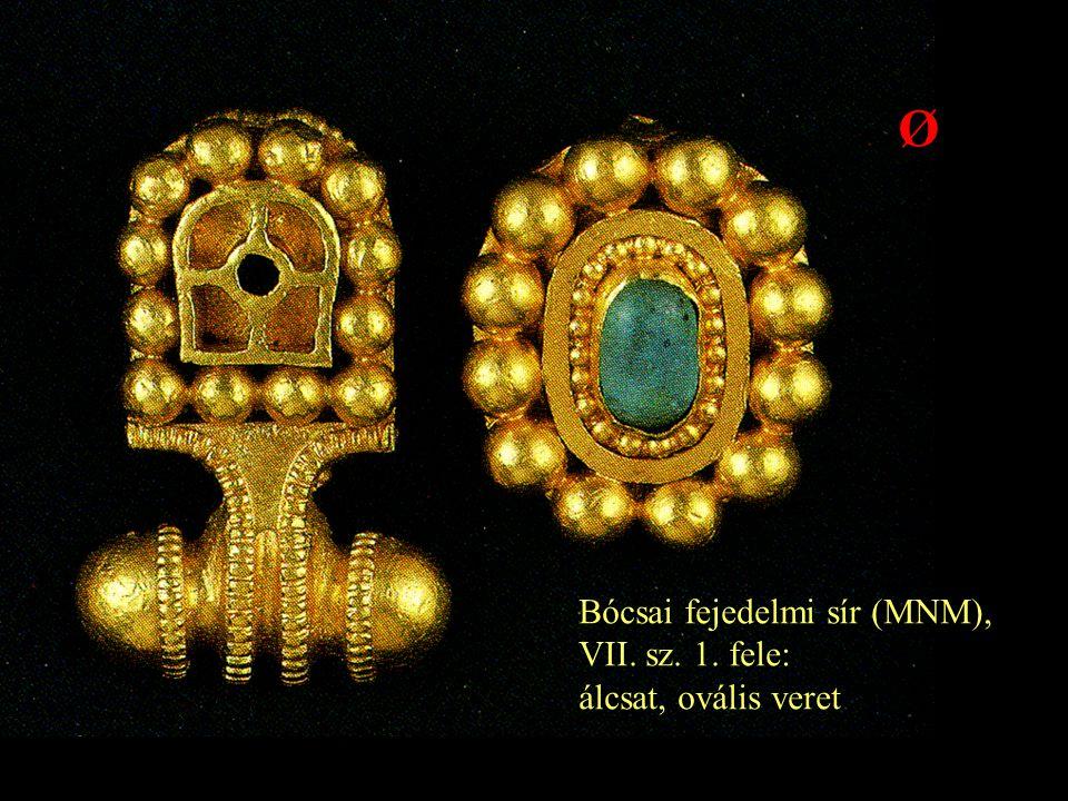 Ø Bócsai fejedelmi sír (MNM), VII. sz. 1. fele: álcsat, ovális veret