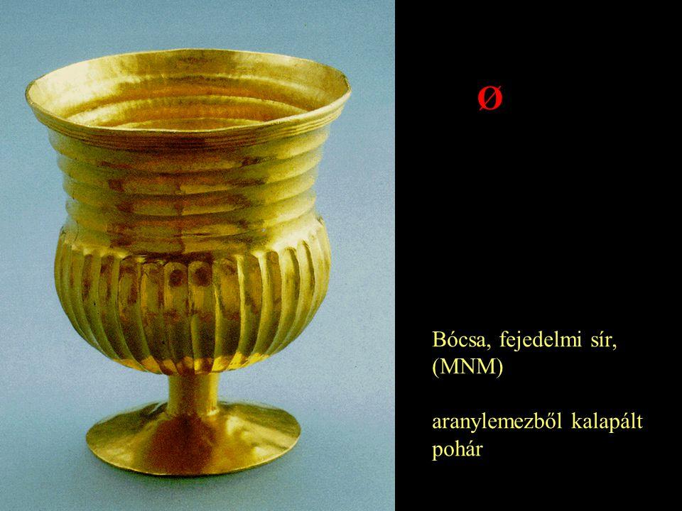 Ø Bócsa, fejedelmi sír, (MNM) aranylemezből kalapált pohár