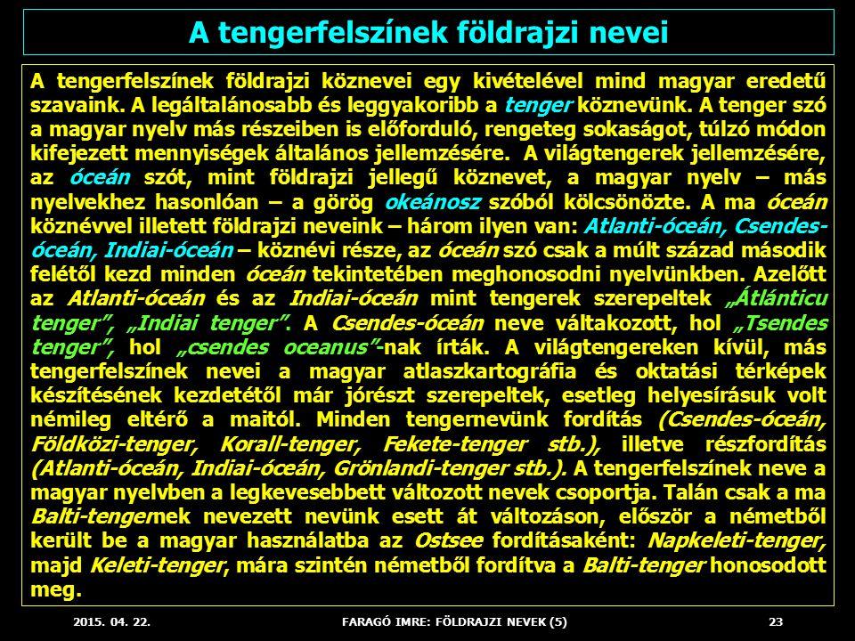 A tengerfelszínek földrajzi nevei FARAGÓ IMRE: FÖLDRAJZI NEVEK (5)
