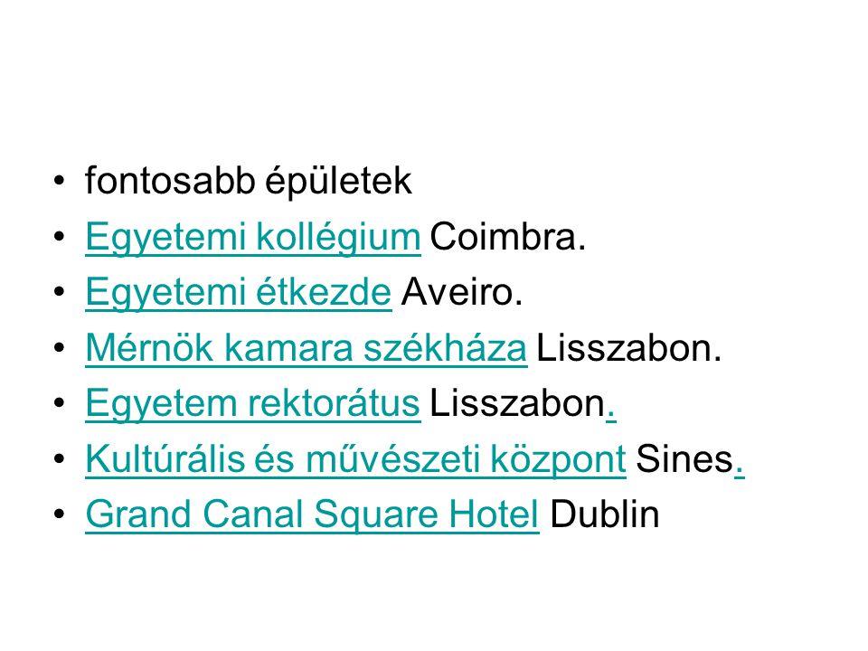 fontosabb épületek Egyetemi kollégium Coimbra. Egyetemi étkezde Aveiro. Mérnök kamara székháza Lisszabon.