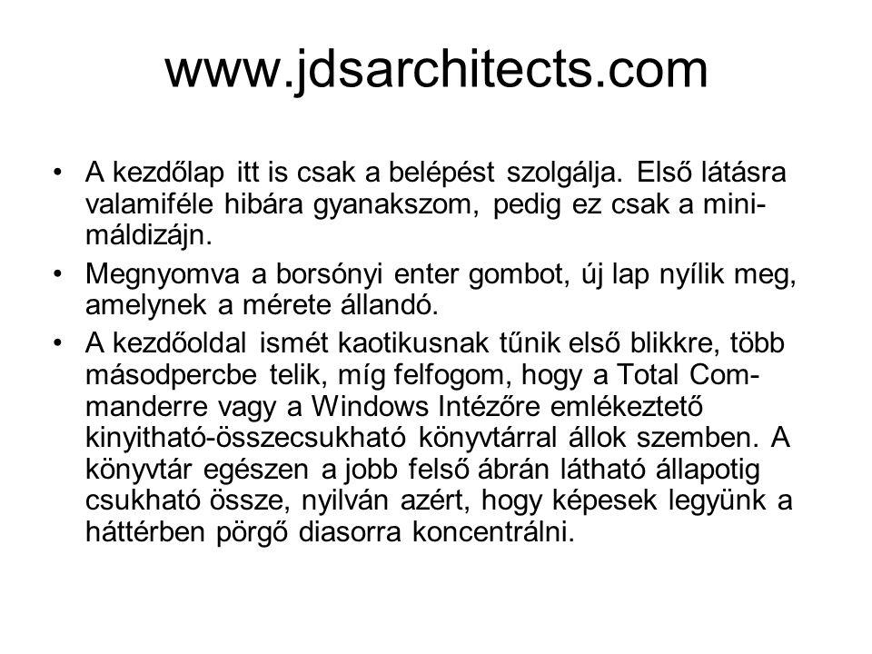 www.jdsarchitects.com A kezdőlap itt is csak a belépést szolgálja. Első látásra valamiféle hibára gyanakszom, pedig ez csak a mini-máldizájn.