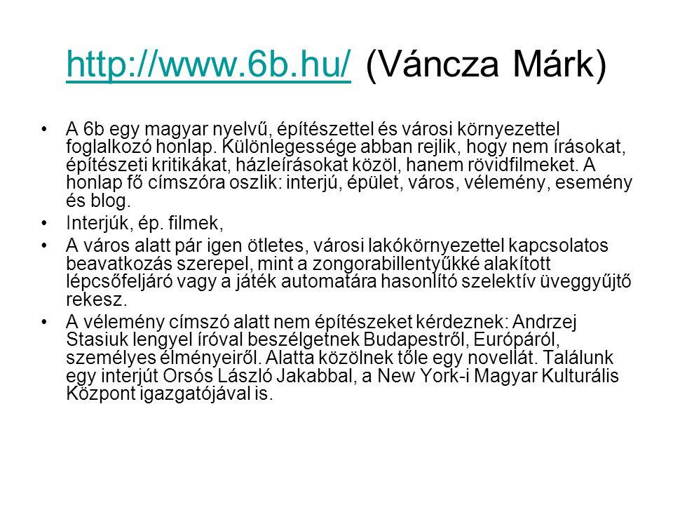 http://www.6b.hu/ (Váncza Márk)