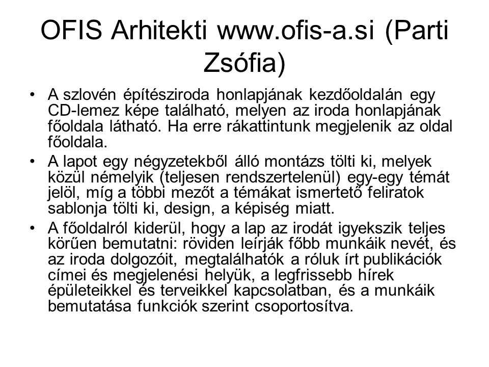 OFIS Arhitekti www.ofis-a.si (Parti Zsófia)