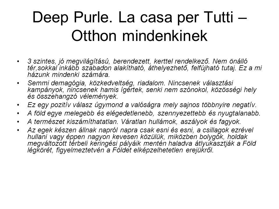 Deep Purle. La casa per Tutti – Otthon mindenkinek