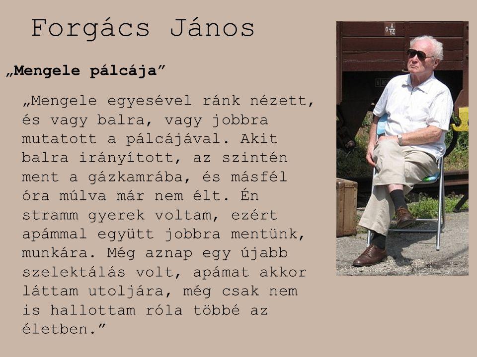 """Forgács János """"Mengele pálcája"""