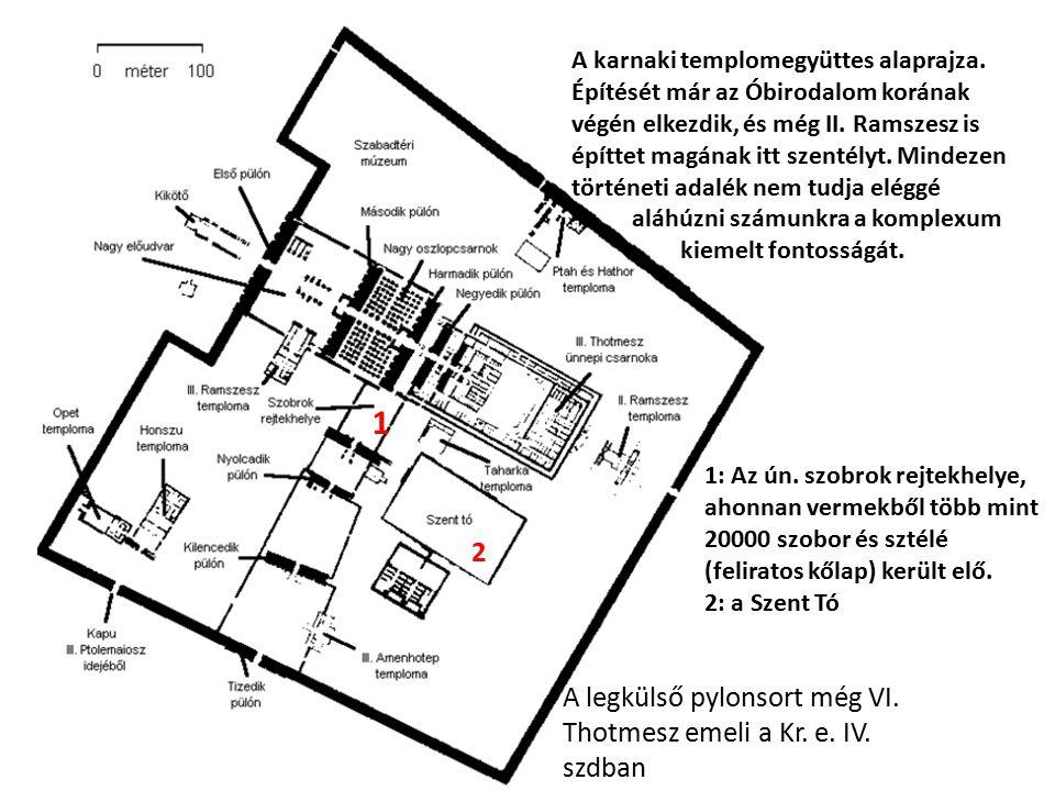 1 2 A legkülső pylonsort még VI. Thotmesz emeli a Kr. e. IV. szdban