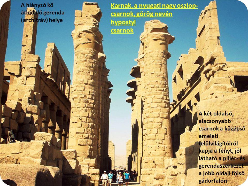 Karnak, a nyugati nagy oszlop- csarnok, görög nevén hypostyl csarnok