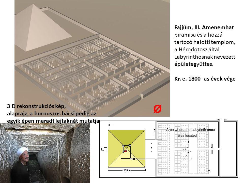 Fajjúm, III. Amenemhat piramisa és a hozzá tartozó halotti templom, a Hérodotosz által Labyrinthosnak nevezett épületegyüttes.