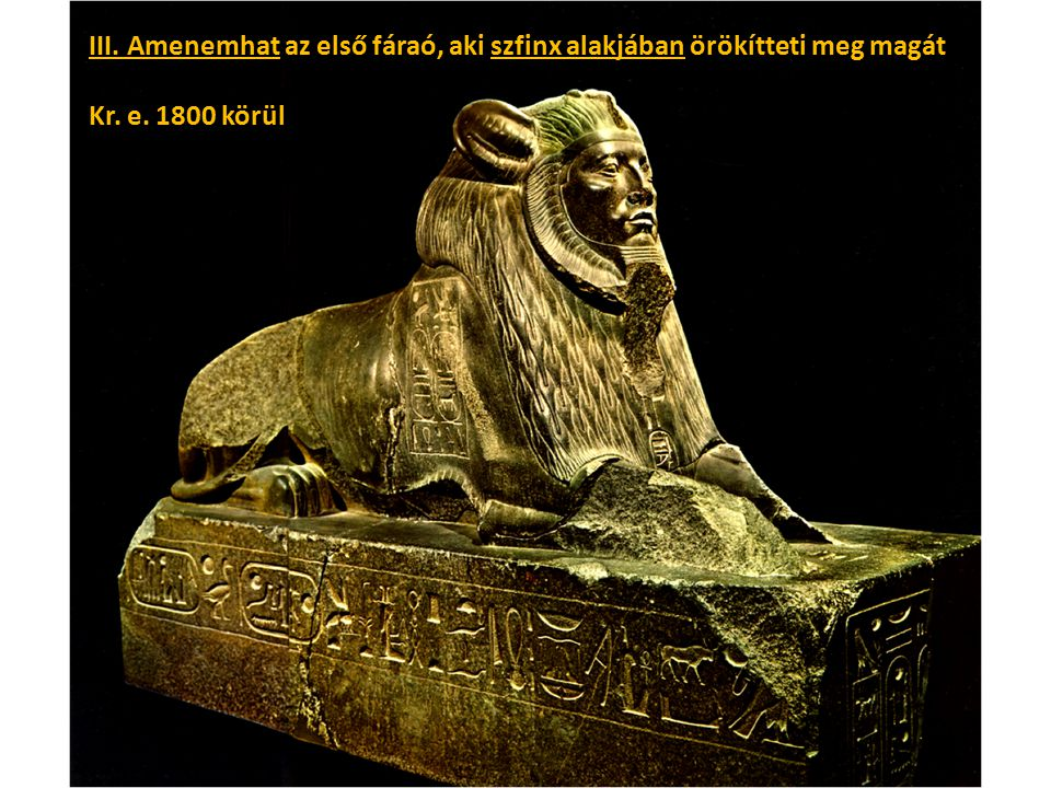 III. Amenemhat az első fáraó, aki szfinx alakjában örökítteti meg magát