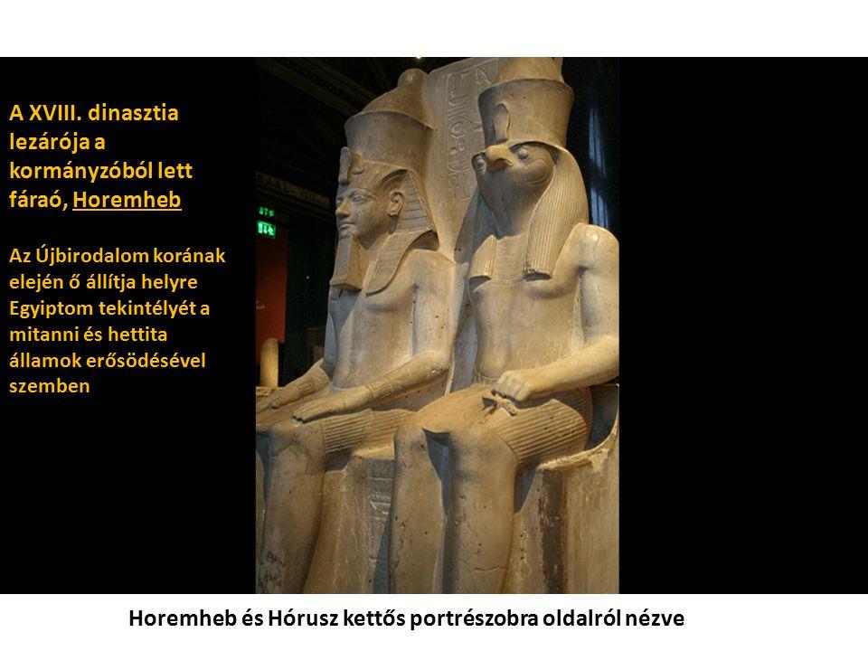 A XVIII. dinasztia lezárója a kormányzóból lett fáraó, Horemheb