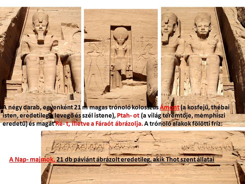 A négy darab, egyenként 21 m magas trónoló kolosszus Ámont (a kosfejű, thébai isten, eredetileg a levegő és szél istene), Ptah- ot (a világ teremtője, memphiszi eredetű) és magát Ré- t, illetve a Fáraót ábrázolja. A trónoló alakok fölötti fríz:
