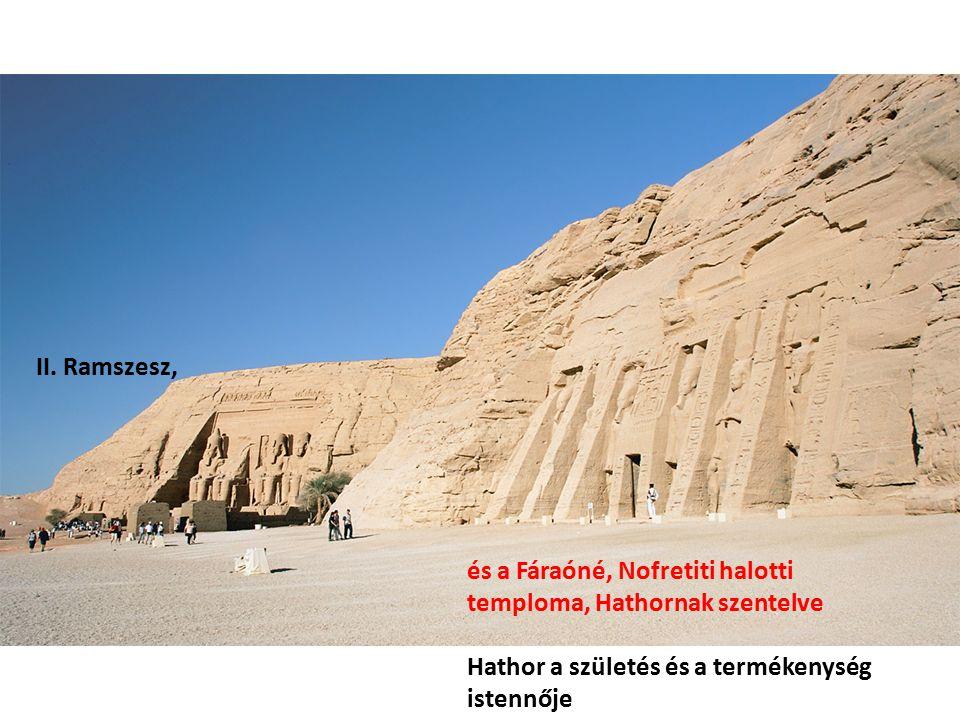 II. Ramszesz, és a Fáraóné, Nofretiti halotti temploma, Hathornak szentelve.
