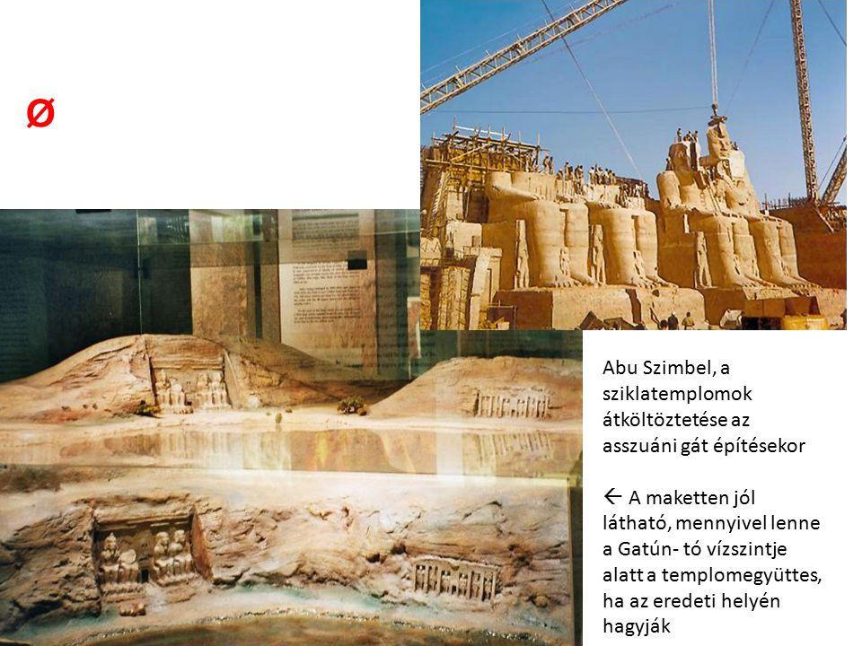 Ø Abu Szimbel, a sziklatemplomok átköltöztetése az asszuáni gát építésekor.