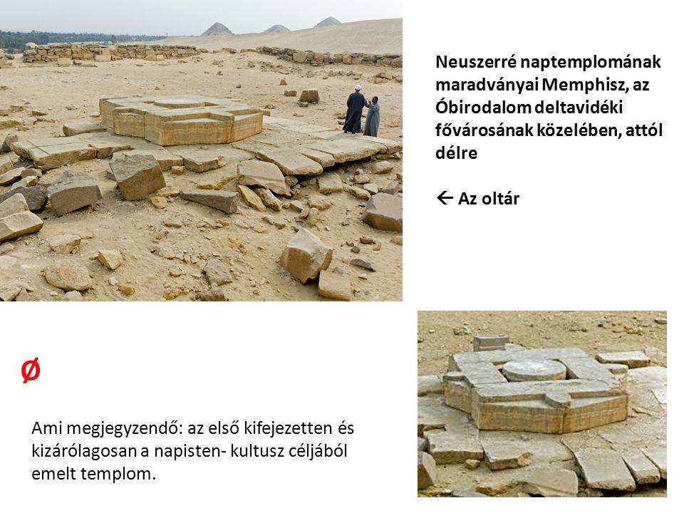 Neuszerré naptemplomának maradványai Memphisz, az Óbirodalom deltavidéki fővárosának közelében, attól délre