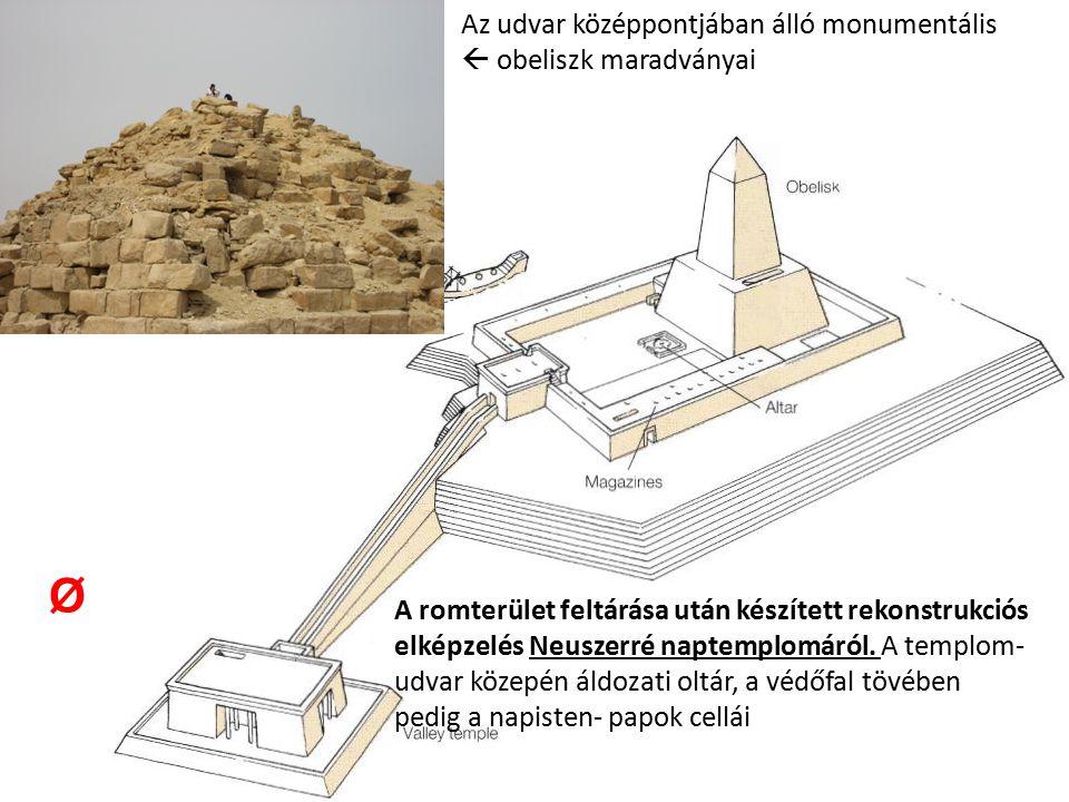 Ø Az udvar középpontjában álló monumentális  obeliszk maradványai