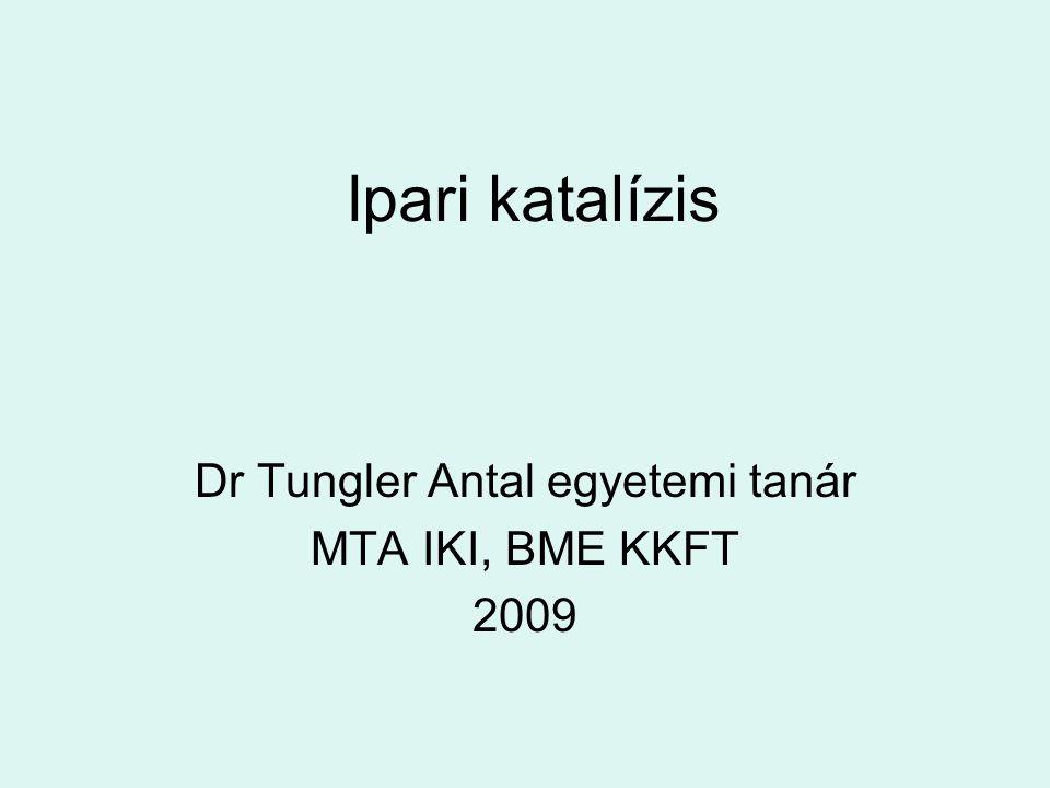 Dr Tungler Antal egyetemi tanár MTA IKI, BME KKFT 2009
