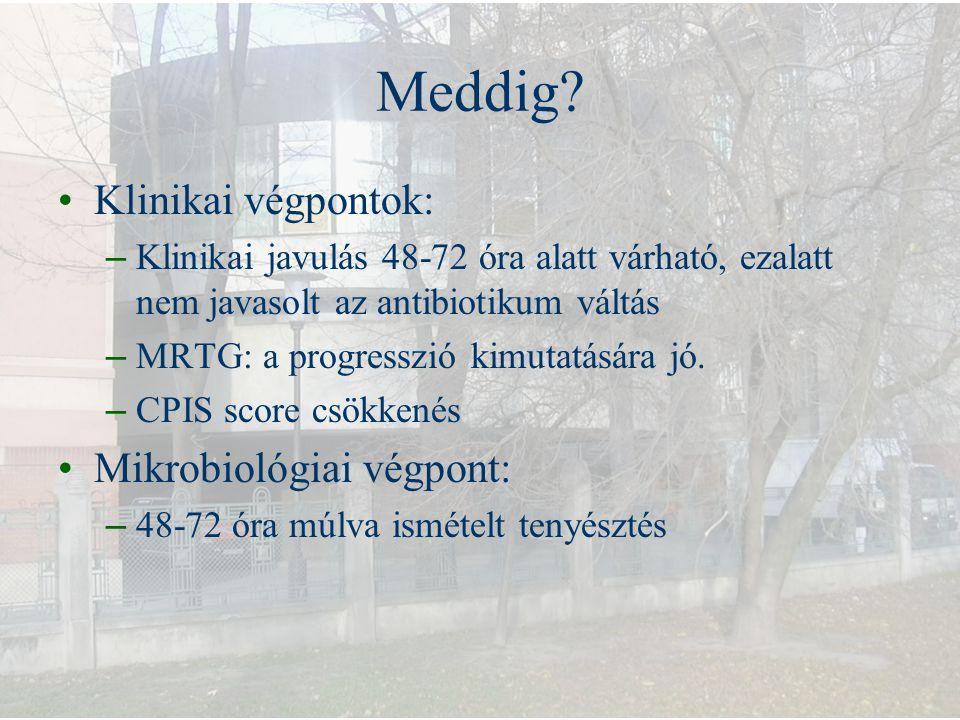 Meddig Klinikai végpontok: Mikrobiológiai végpont: