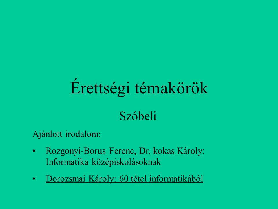 Érettségi témakörök Szóbeli Ajánlott irodalom:
