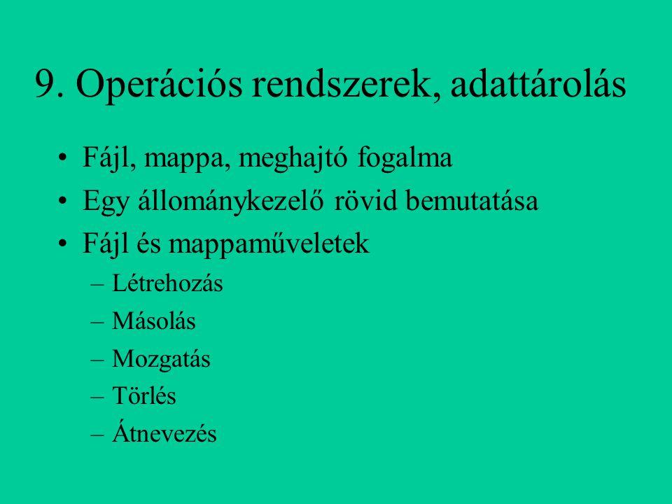 9. Operációs rendszerek, adattárolás
